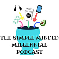 Simple Minded Millennial Podcast