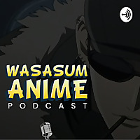 Wasasum Anime Reviews