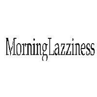 Morning Lazziness | Uplift your inner-self