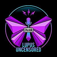 Lupus Uncensored