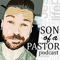 Son Of A Pastor Podcast