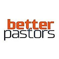 Better Pastors