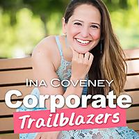 Corporate Trailblazers with Ina Coveney