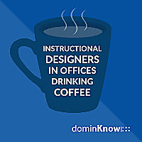 Instructional Designers In Offices Drinking Coffee | eLearning Podcast