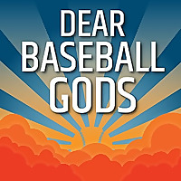 Dear Baseball Gods Podcast