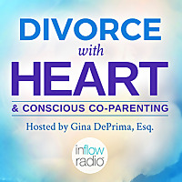 Divorce With Heart and Conscious Co-Parenting Podcast