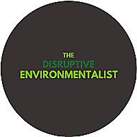 Disruptive Environmentalist