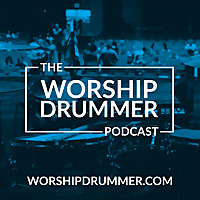 The Worship Drummer Podcast