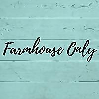 Farmhouse Only