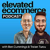 Elevated Ecommerce Podcast