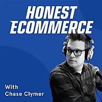 Honest eCommerce Podcast