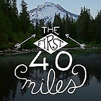 The First 40 Miles