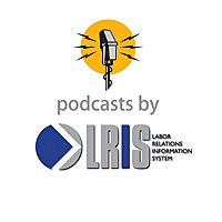 Labor Relations Information System - Podcast
