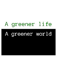 A greener life, a greener world