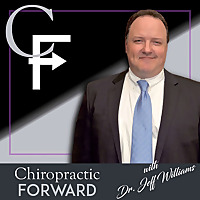 Chiropractic Forward Podcast | Evidence-based Chiropractic Advocacy