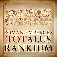 Roman Emperors: Totalus Rankium
