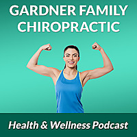 Gardner Family Chiropractic Health & Wellness Blog