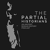 The Partial Historians | Ancient Roman History Podcast