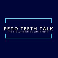 Pedo Teeth Talk | The big authority on little teeth