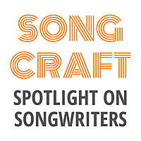 Spotlight on Songwriters | Songcraft