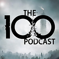 The 100 Podcast | A Show About CW's Sci-Fi Series