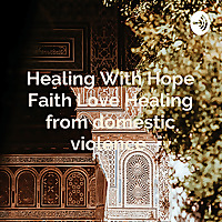 Healing With Hope Faith Love