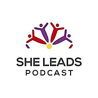 She Leads Podcast : Leadership Empowerment for Women of Color