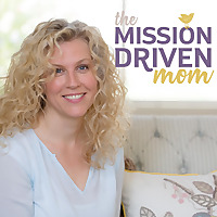 The Mission Driven Mom - Podcast