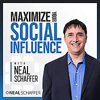 Maximize Your Social with Neal Schaffer