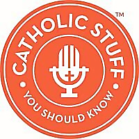 Catholic Stuff You Should Know