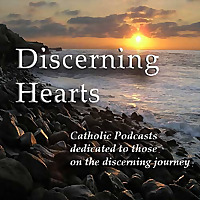 Discerning Hearts | Catholic Podcasts