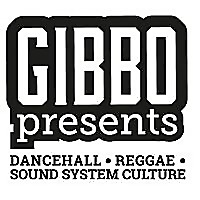Gibbo Presents - Dancehall, Reggae & Sound System Culture