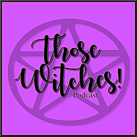 Those Witches! Podcast