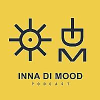 Inna Di Mood Podcast