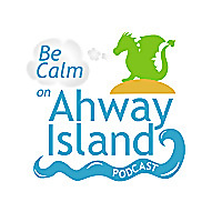 Be Calm on Ahway Island Podcast
