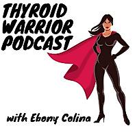 Thyroid Warrior Podcast
