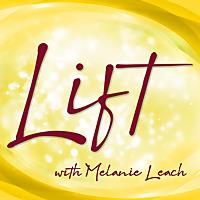LIFT with Melanie Leach
