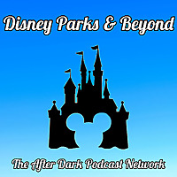 Dis After Dark | A Disney podcast for grown up kids and adults