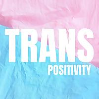 Trans Positivity
