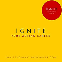 Ignite Your Acting Career Podcast