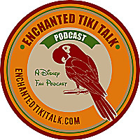 Enchanted Tiki Talk | A Disney Fan Podcast