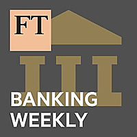 Banking Weekly Podcast