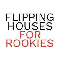 Flipping Houses For Rookies - Podcast