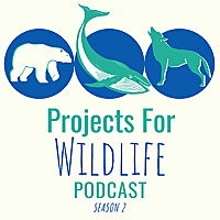 Projects for Wildlife Podcast