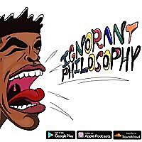 Ignorant Philosophy Podcast