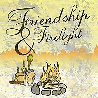 Friendship & Firelight Podcast