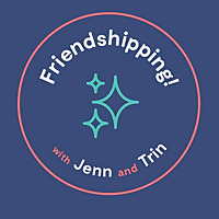 Friendshipping Podcast