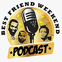 Best Friend Weekend Podcast