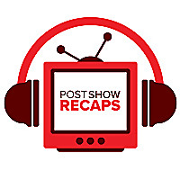 Post Show Recaps Podcast