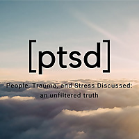 PTSD : People, Trauma, and Stress Discussed